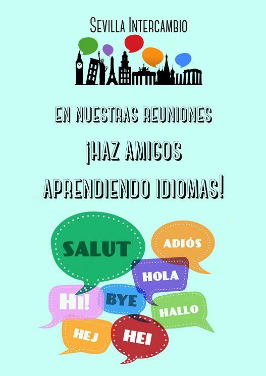 Sevilla Intercambio: Intercambio de Idiomas en Sevilla - En nuestras reuniones, haz amigos aprendiendo idiomas